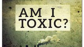AM I TOXIC?