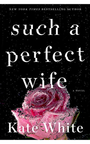 Such a Perfect Wife by Kate White