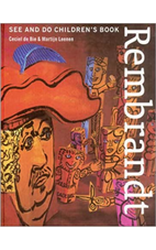 Rembrandt:  See and Do Children's Book by Ceciel de Bie.
