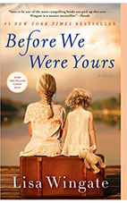 Before We Were Yours by Lisa Wingate.