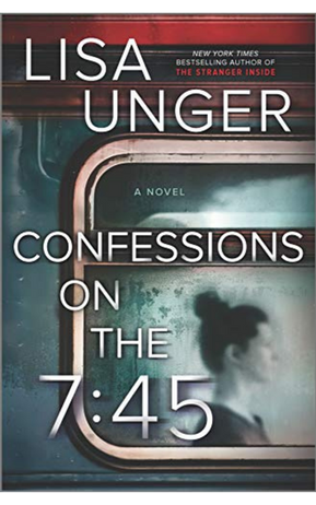 Confessions on the 7:45 by Lisa Unger.