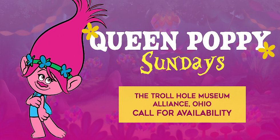Queen Poppy Meet and Greet, Every Sunday!