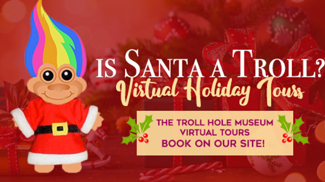 Virtual Tours - Is Santa a Troll?