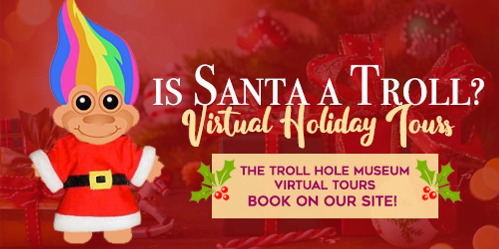 Virtual Tours - Is Santa a Troll?