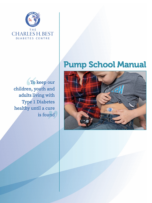 The Charles H. Best Diabetes Centre Pump School Manual for Type 1 Diabetes