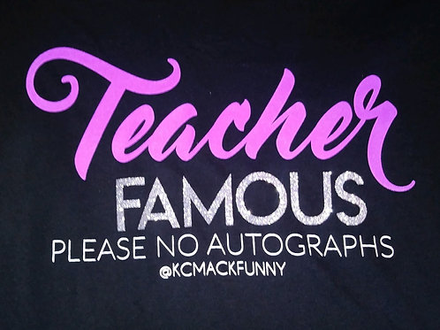 Teacher Famous - Shirt