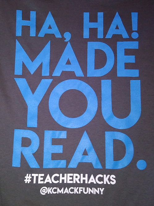 Ha, Ha! Made Your Read.  Shirts (Blue/Grey)