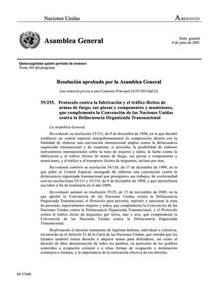 Protocolo contra la fabricación y el tráfico ilícitos de armas de fuego, sus piezas y componentes y municiones, que complementa la Convención de las Naciones Unidas contra la Delincuencia Organizada Transnacional