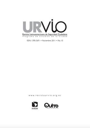 URVIO - Revista Latinoamericana de Seguridad Ciudadana - NOVIEMBRE 2011 - N 10