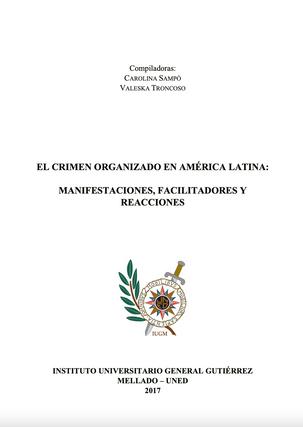 El crimen organizado en America Latina: manifestaciones, facilitadores y reacciones
