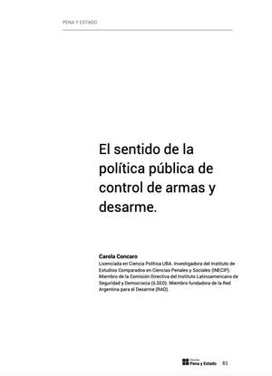 PENA Y ESTADO NUEVA EPOCA - El sentido de la política pública de control de armas y desarme. Carola Concaro