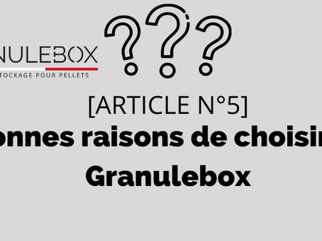 5 Bonnes raisons de choisir une Granulebox