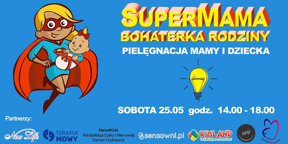 SUPERMAMA - BOHATERKA RODZINY. PIELĘGNACJA MAMY I DZIECKA