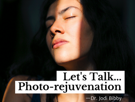 Let's talk …. Photo-rejuvenation