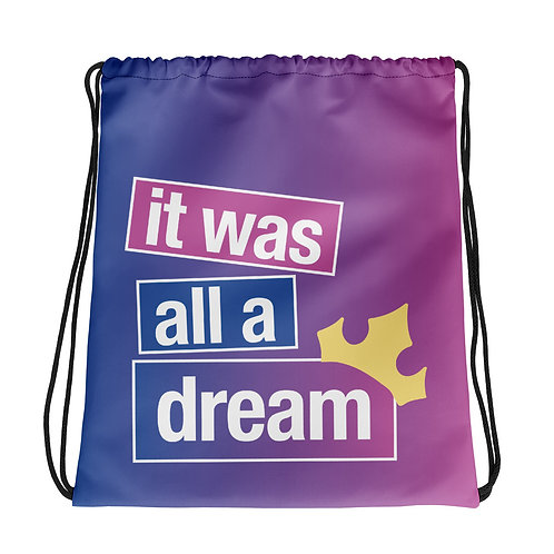 it was all a dream drawstring bag