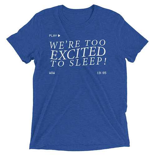 we're too excited to sleep! tee