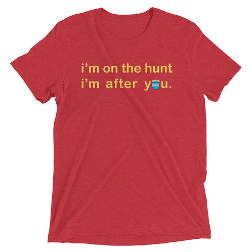 i'm on the hunt tee