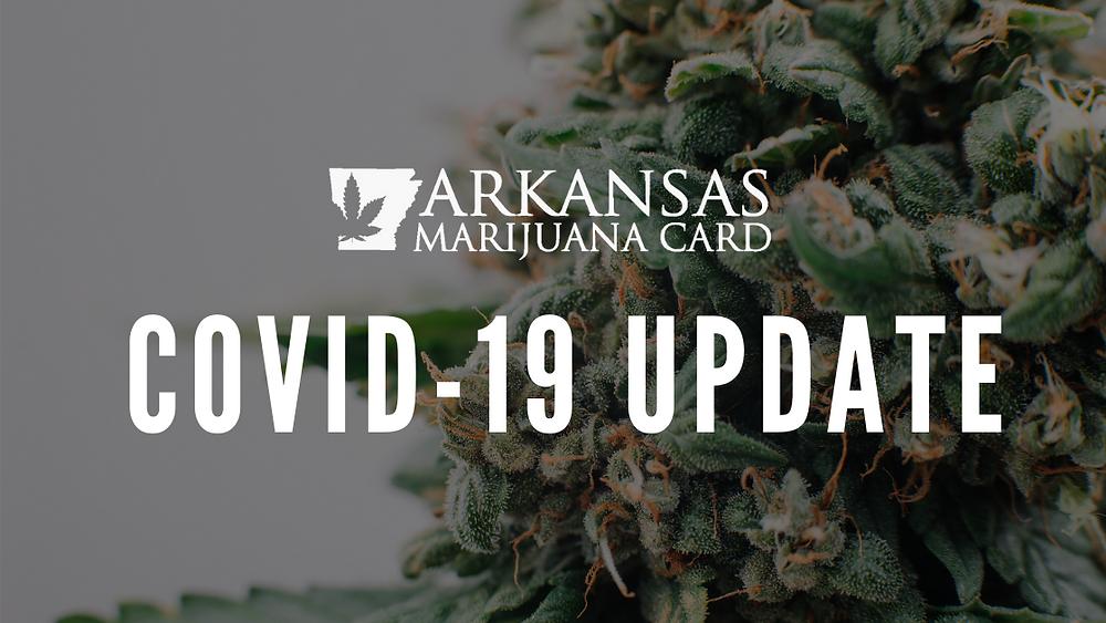 Arkansas Marijuana Card COVID-19 Update