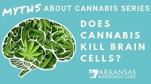 Arkansas Marijuana Card Myths About Cannabis