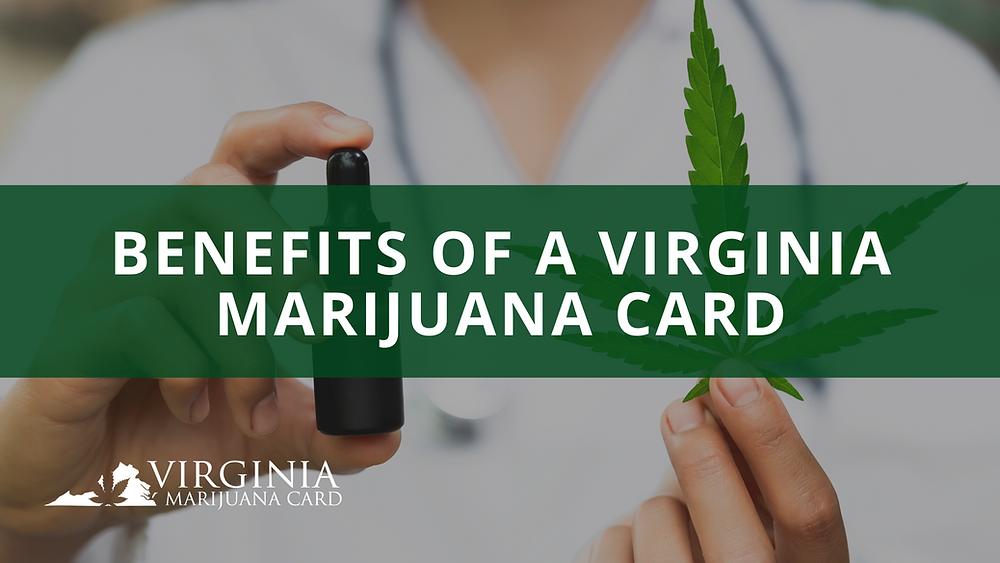 Benefits of a Virginia Marijuana Card
