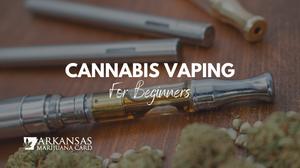 Cannabis vaping for beginners