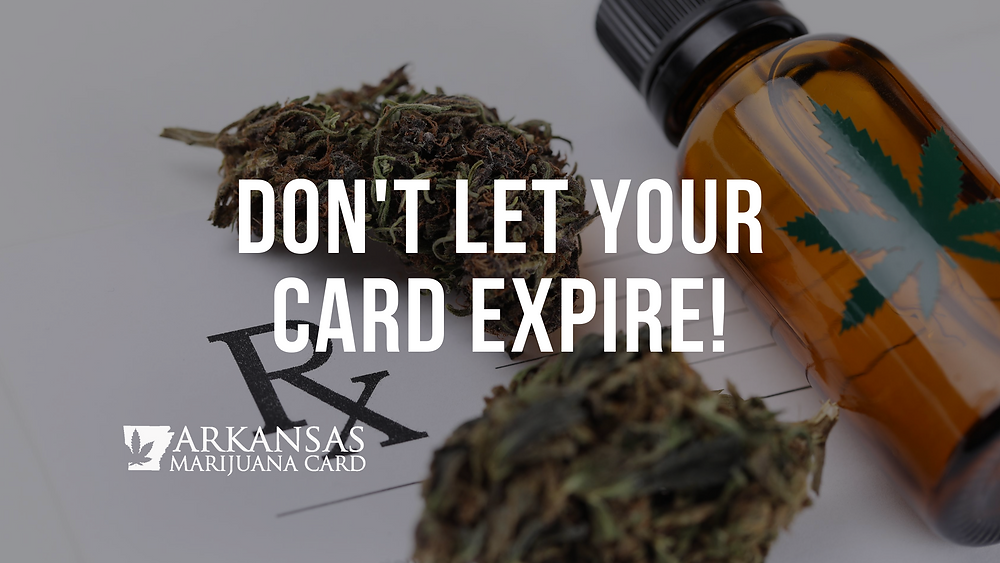 Arkansas Marijuana Card Expiration Date