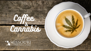 Mixing Coffee and Cannabis