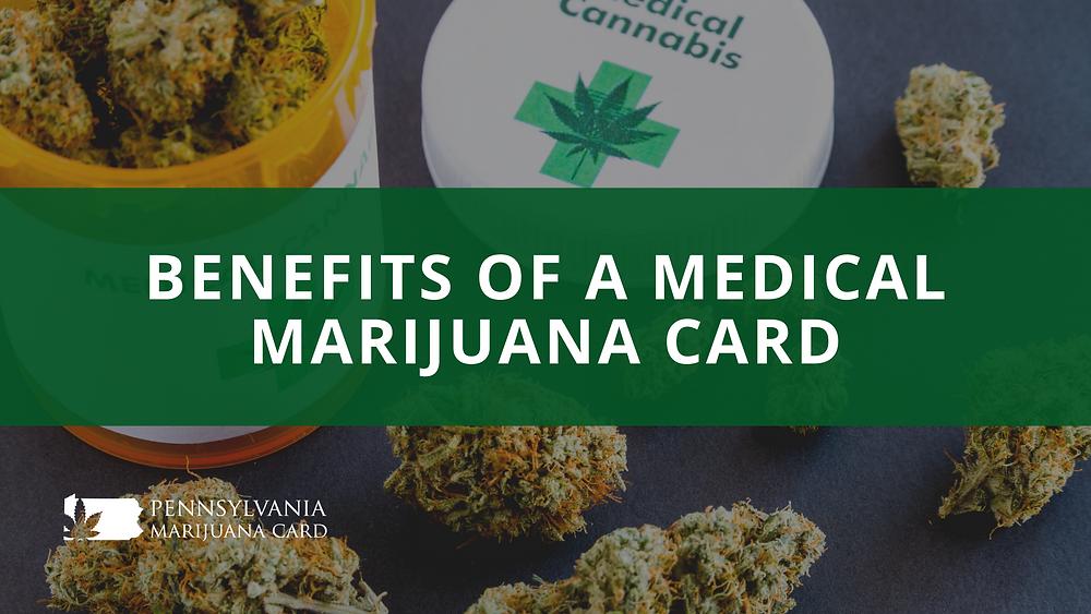 Benefits of having pennsylvania marijuana card