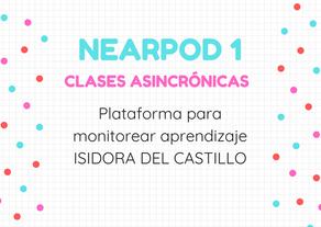 NEARPOD 1: Clases Asincrónicas