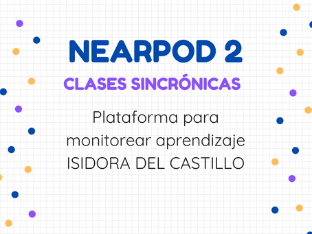 NEARPOD 2: Clases Sincrónicas