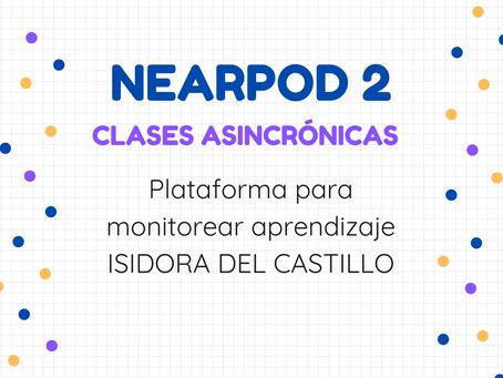 NEARPOD 2: Clases Asincrónicas