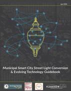 Municipal Smart City Light Conversion and Evolving Technology Guidebook