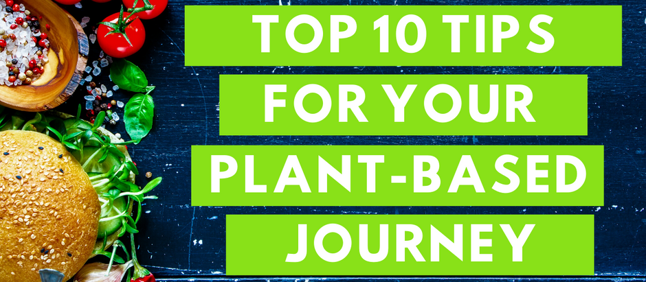 Top 10 tips to help you begin your whole food plant-based journey