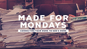 Made For Mondays (Sermon Series).png
