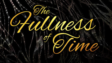 Fullness of Time Title.jpg