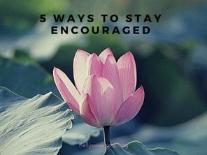 5 Ways to Stay Encouraged