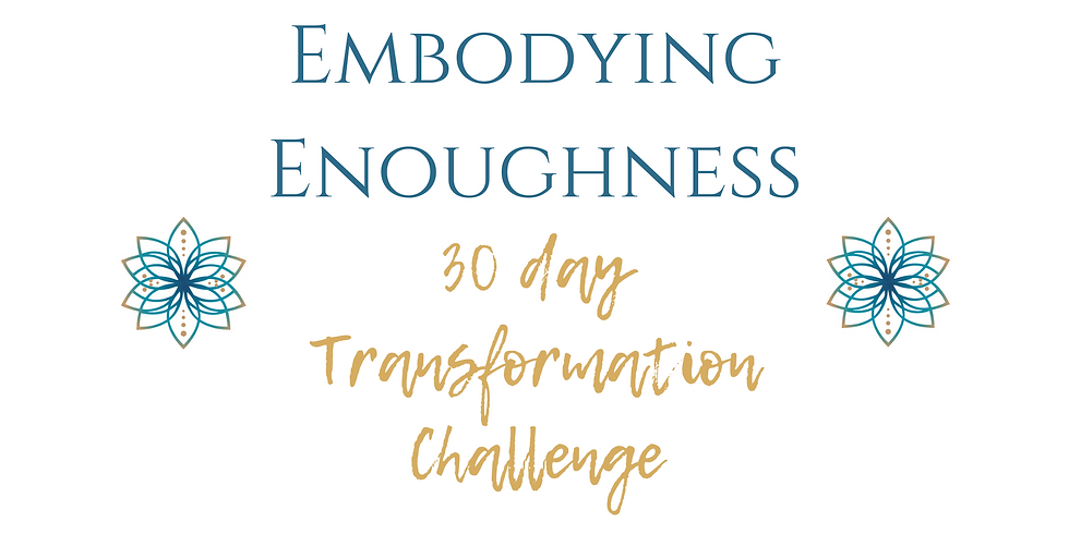 Embodying Enoughness
