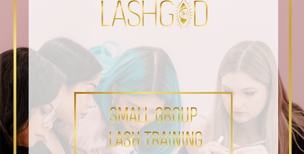 LASHGOD™ SMALL GROUP LASH TRAINING