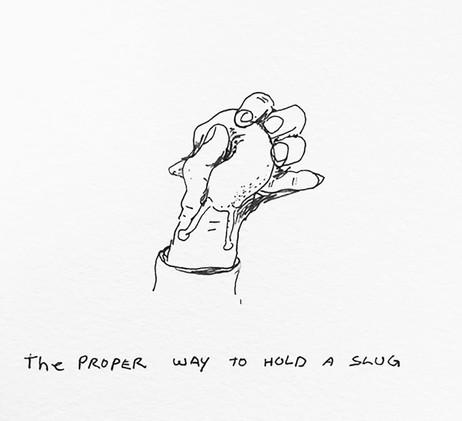 The Proper Way To Hold A Slug