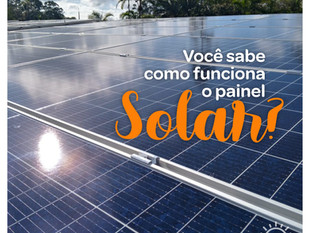 Você sabe como funciona o painel solar?