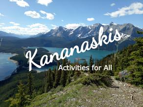 Kananaskis - Activities for All!