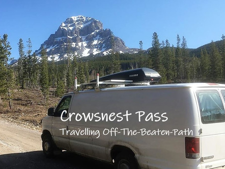 Crowsnest Pass: Travelling Off-The-Beaten-Path