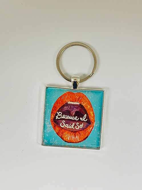 Because Keychain by Honey Hilliard