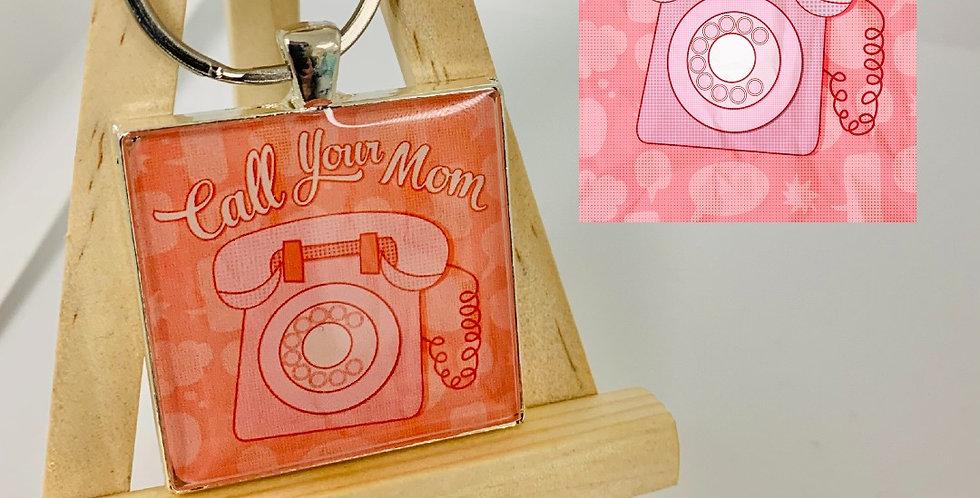 Call Your Mom Keychain: Megan Rhyne
