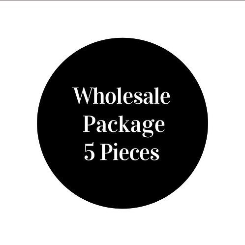 Wholesale Package: 5 Pieces