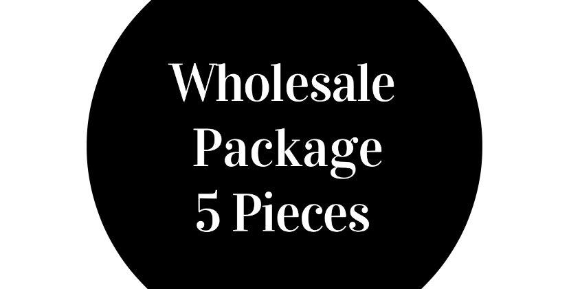 Wholesale Package: 5 Pieces