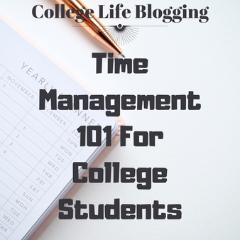 Time Management 101 For College Students