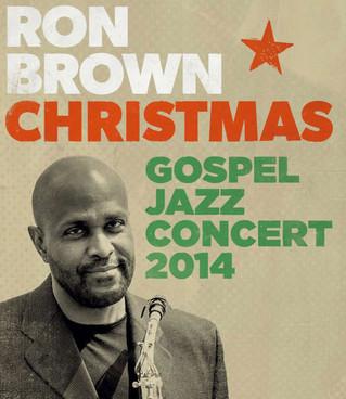 RON BROWN CHRISTMAS GOSPEL & JAZZ CONCERT