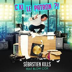 SEBASTIEN KILLS Feat BLOW COX - C'est qui le Patron ? - SIXT - LP MUSIC - Graphisme Musique