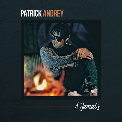 PATRICK-ANDREY-A-JAMAIS-.jpg